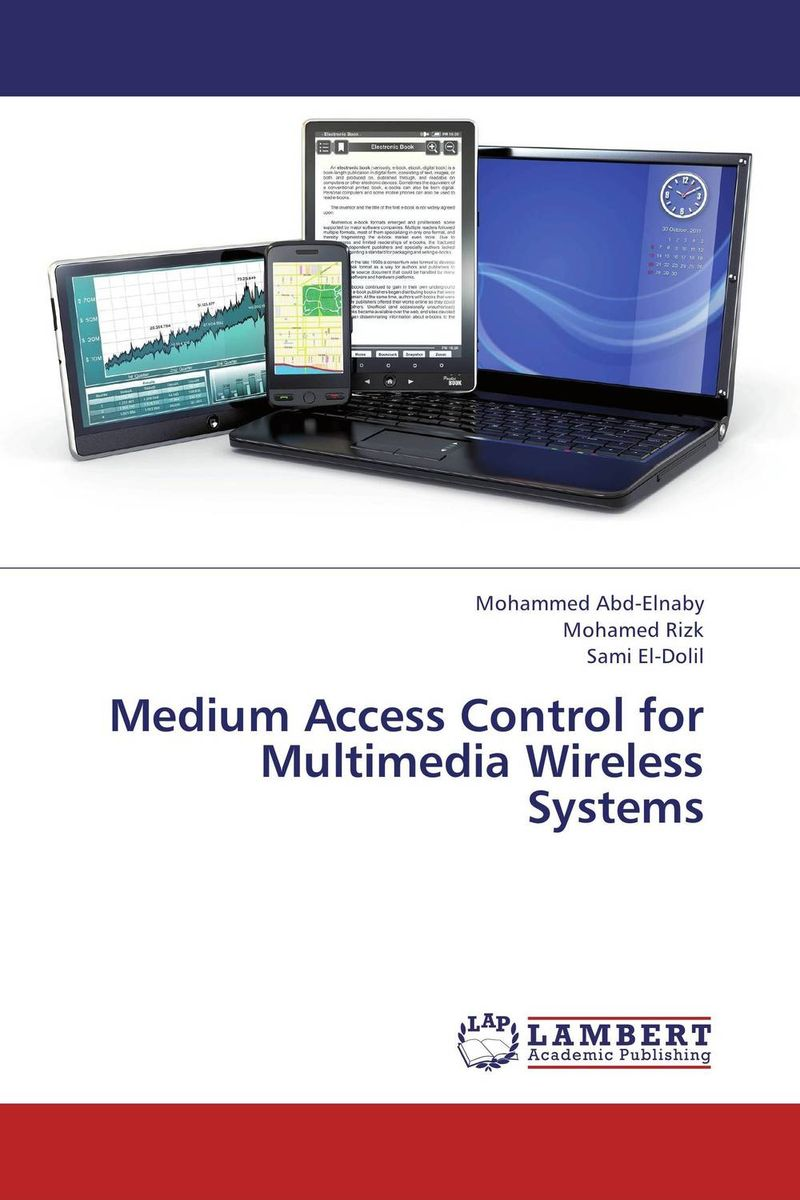 Medium Access Control for Multimedia Wireless Systems multimedia traffic scheduling in future wireless networks