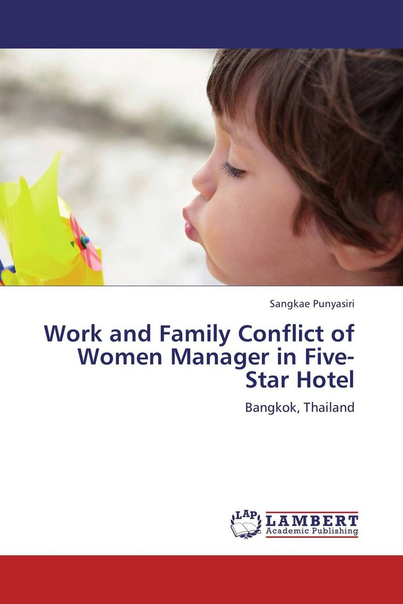 Work and Family Conflict of Women Manager in Five-Star Hotel changing attitude of family towards women in family business
