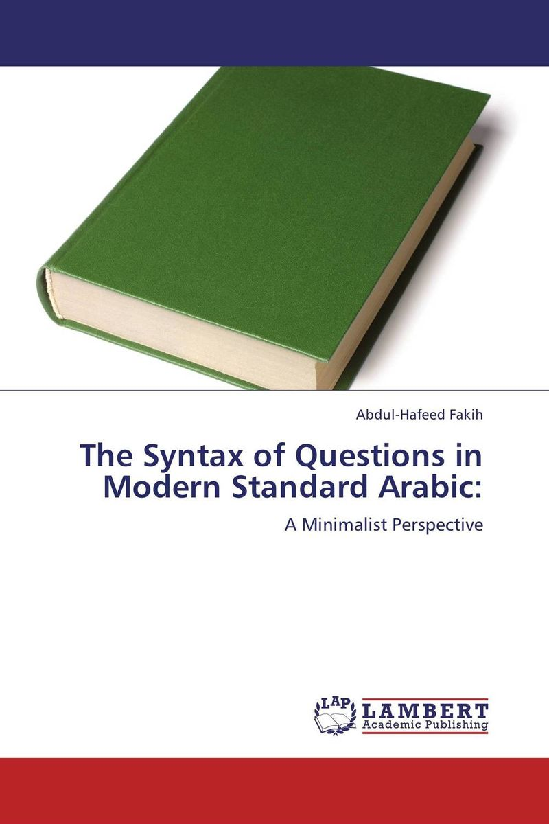 The Syntax of Questions in Modern Standard Arabic: cheng yu edwin tsai the syntax of wh questions in vietnamese