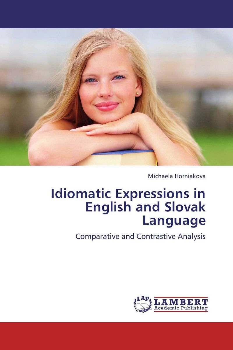 Idiomatic Expressions in English and Slovak Language language change and lexical variation in youth language