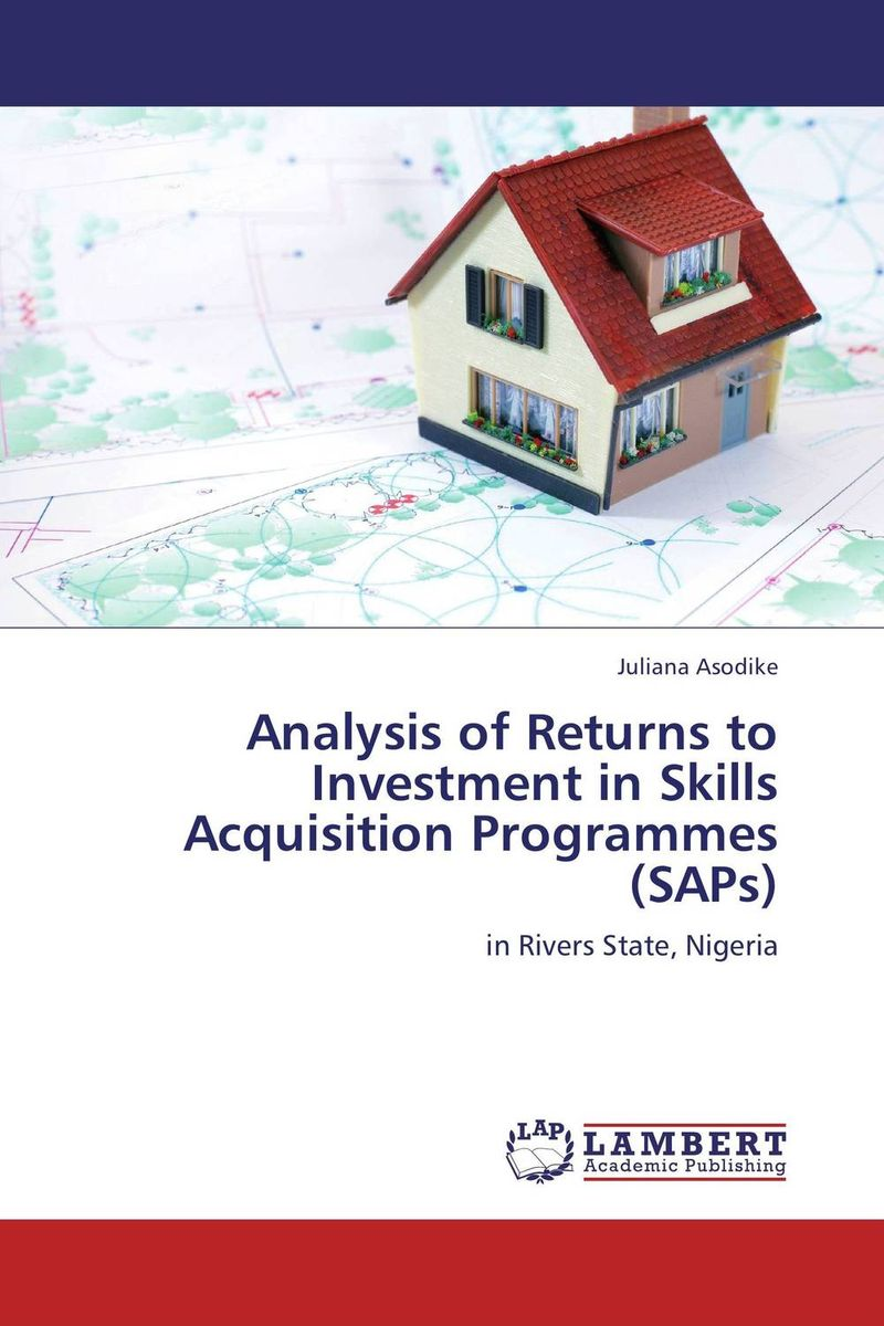 Analysis of Returns to Investment in Skills Acquisition Programmes (SAPs) chinese outward investment and the state the oli paradigm perspective
