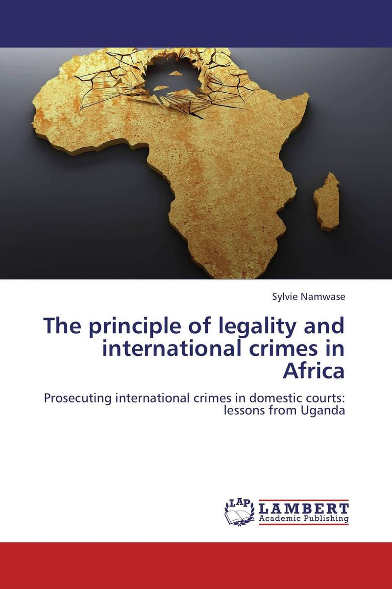 The principle of legality and international crimes in Africa the summary of the principle of optimal diversity of biosystems