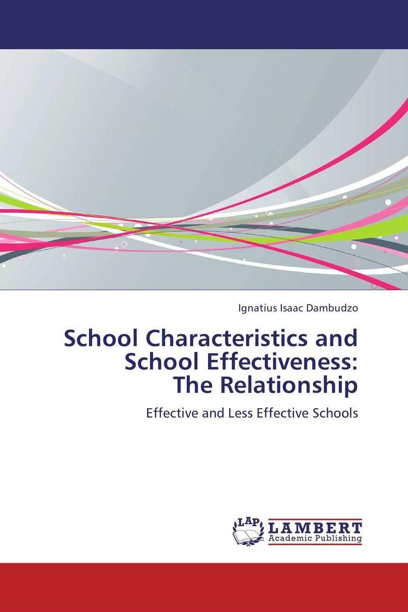 School Characteristics and School Effectiveness:  The Relationship