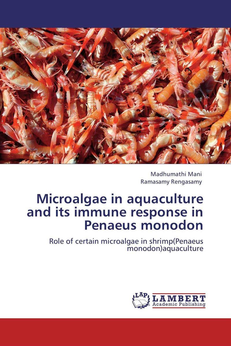 Microalgae in aquaculture and its immune response in Penaeus monodon md rasheduzzaman khan dipu aqua drugs and chemicals use in aquaculture