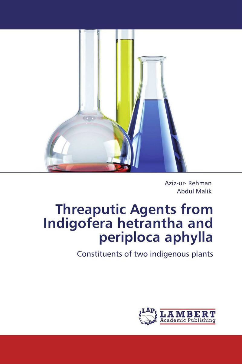 Threaputic Agents from Indigofera hetrantha and periploca aphylla studies on the antioxidant activity of indigofera hochstetteri baker