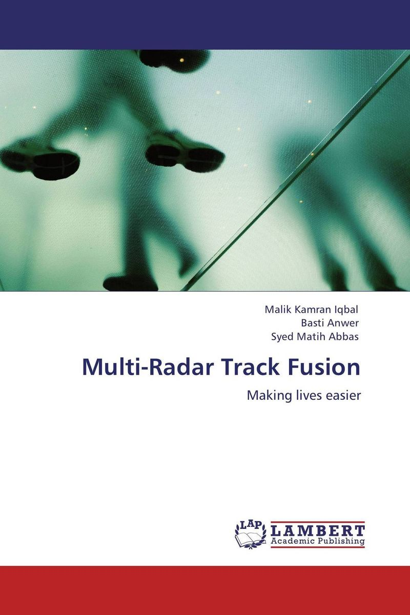 Multi-Radar Track Fusion md hesam akhter and ali nawaz naqvi rank fusion of results from multiple search engines