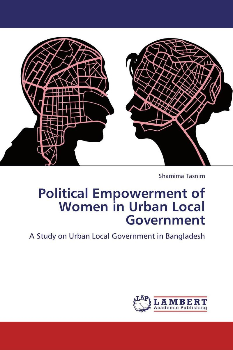 Political Empowerment of Women in Urban Local Government utpal kumar de and bhola nath ghosh gender deprivation and empowerment of women