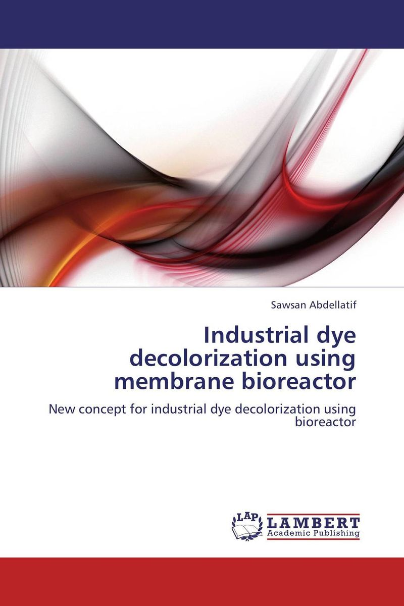 Industrial dye decolorization using membrane bioreactor lipase enzyme production using bacteria and its industrial application