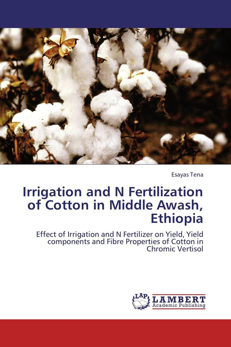 Irrigation and N Fertilization of Cotton in Middle Awash, Ethiopia evaluation of stage wise deficit furrow irrigation
