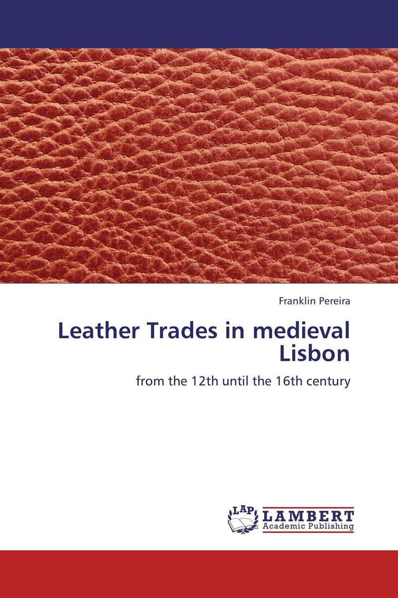 Leather Trades in medieval Lisbon the night in lisbon