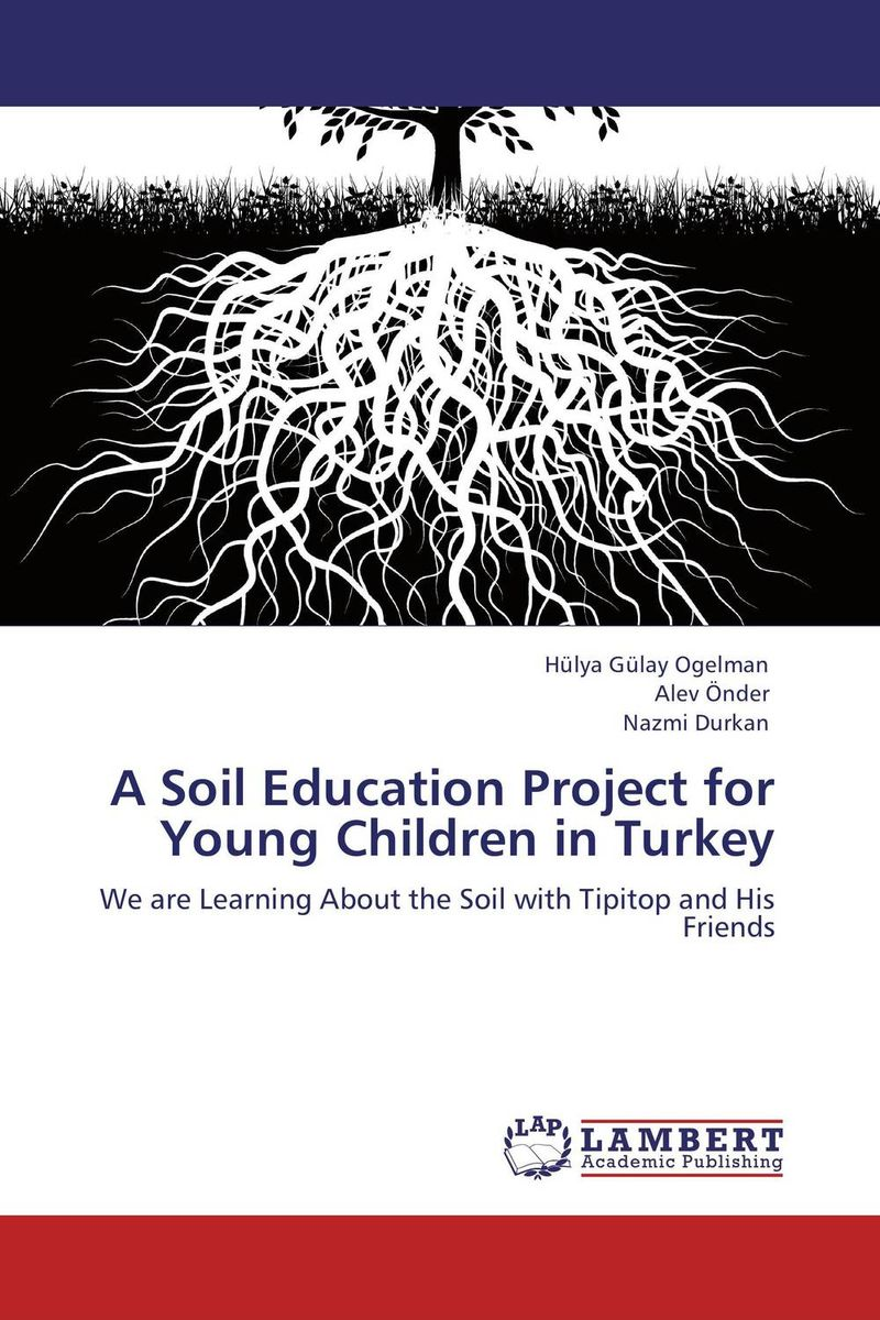 A Soil Education Project for Young Children in Turkey education preschool