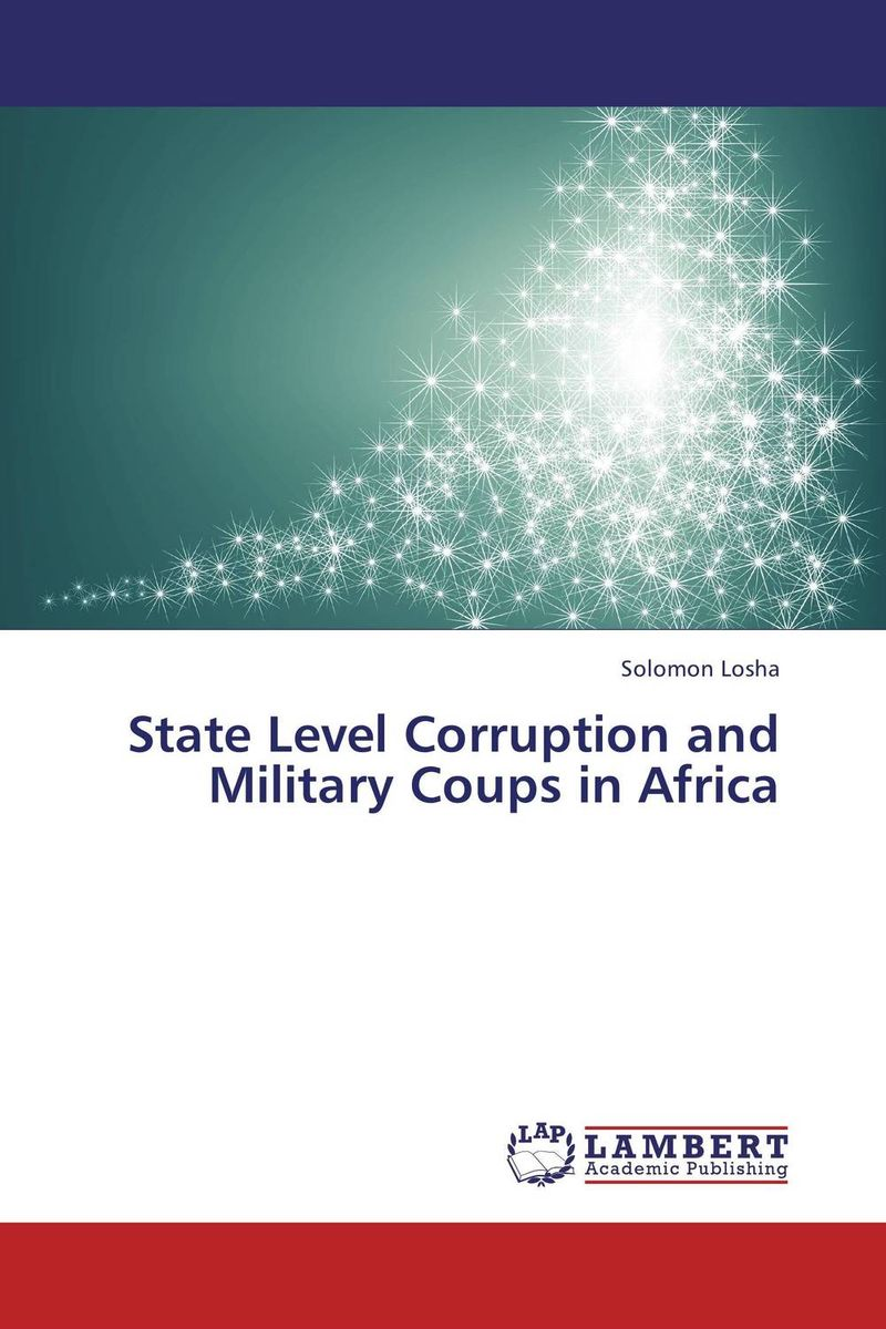 купить State Level Corruption and Military Coups in Africa недорого