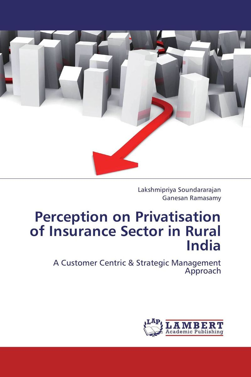 Perception on Privatisation of Insurance Sector in Rural India