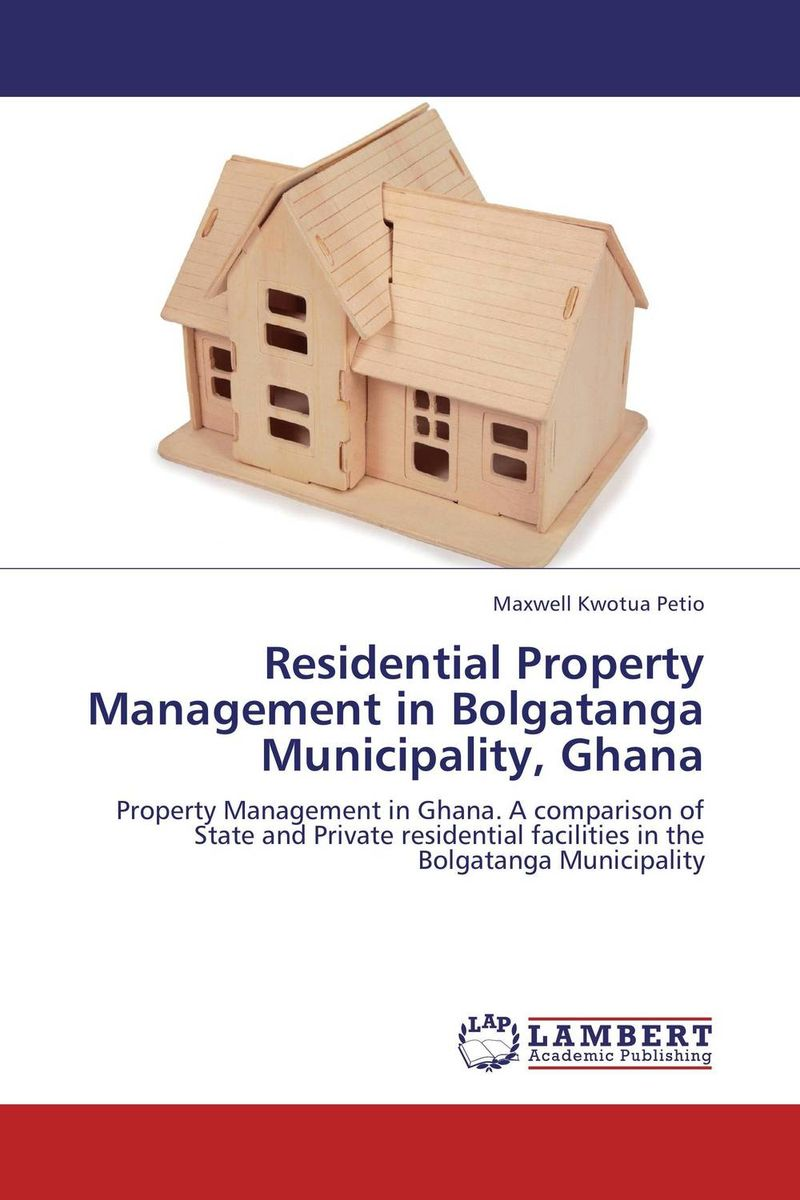 Residential Property Management in Bolgatanga Municipality, Ghana critical success criteria for public housing project delivery in ghana