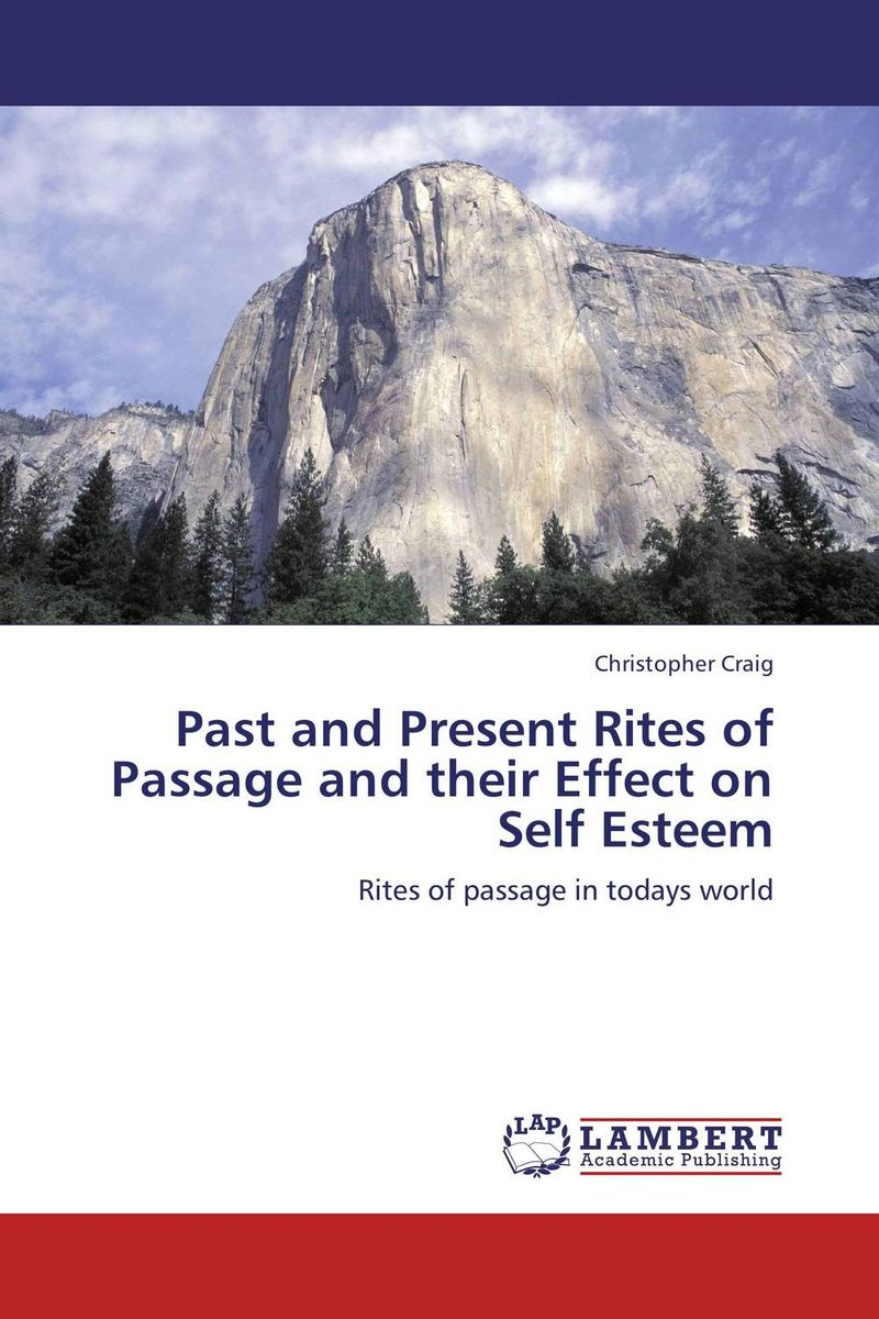 Past and Present Rites of Passage and their Effect on Self Esteem self esteem deficit suicidal tendencies and social support