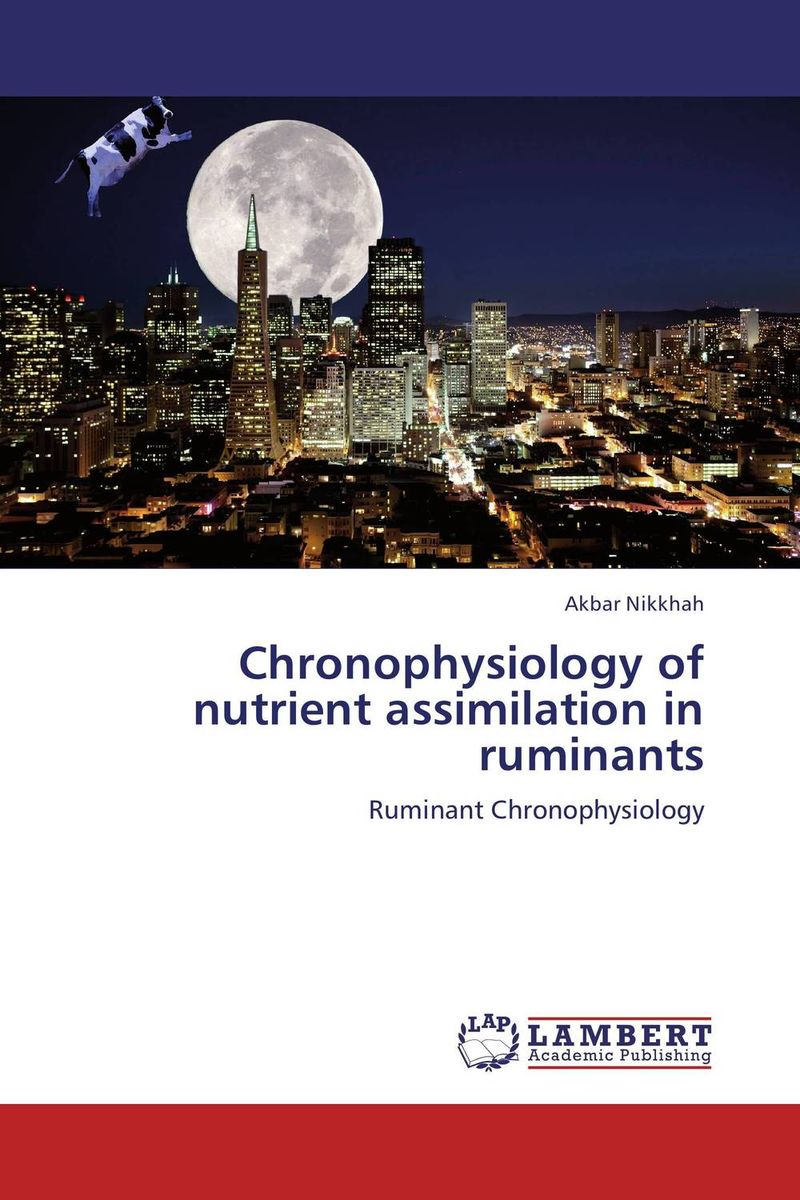 Chronophysiology of nutrient assimilation in ruminants barley for the 21st century's ruminant