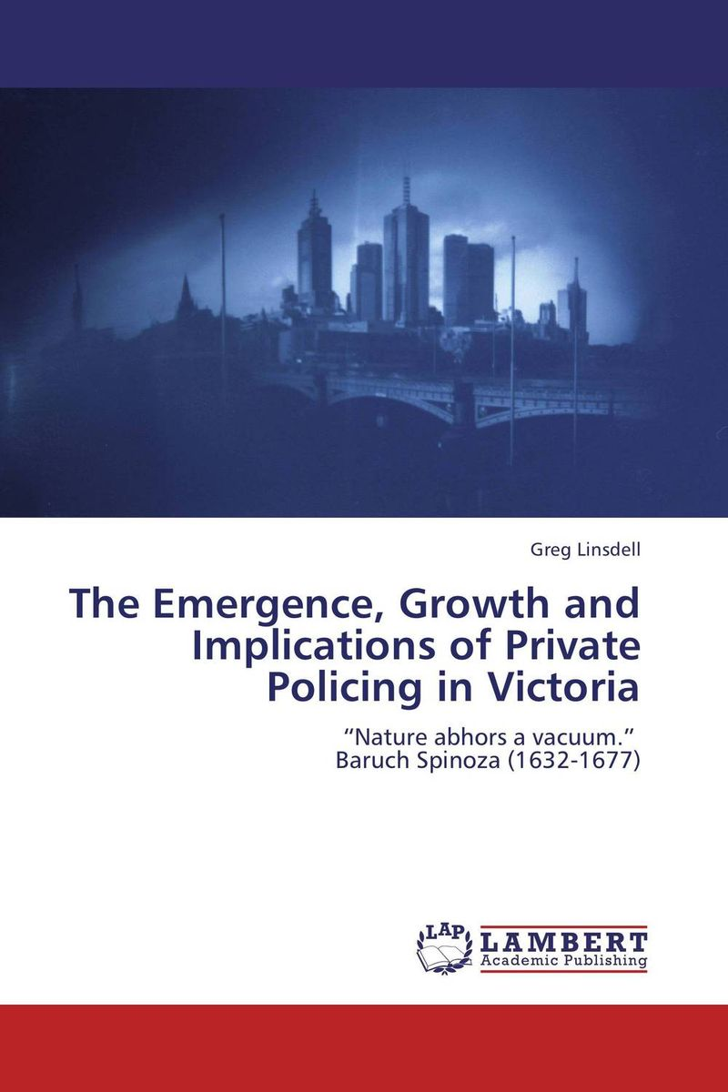 The Emergence, Growth and Implications of Private Policing in Victoria the rules of modern policing 1973 edition