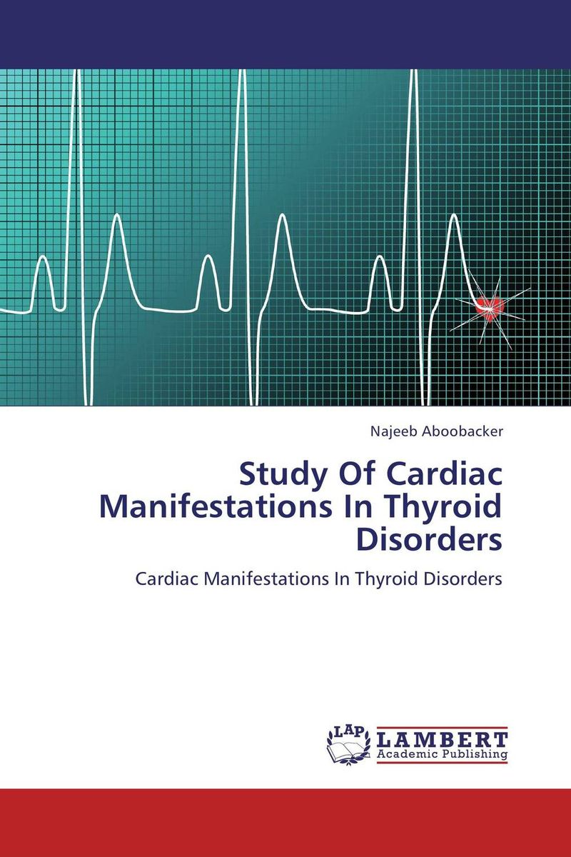 Study Of Cardiac Manifestations In Thyroid Disorders oxford textbook of medicine cardiovascular disorders
