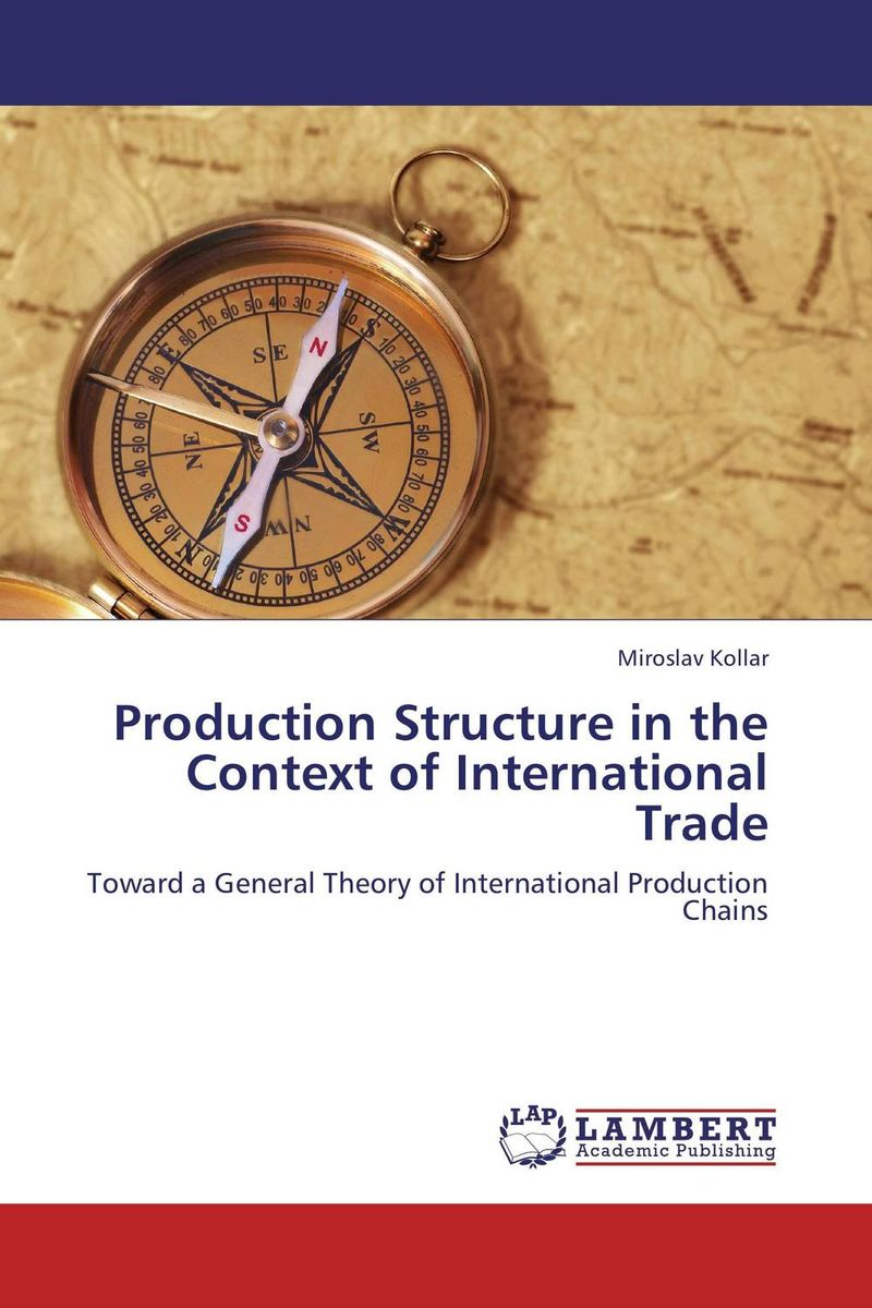 Production Structure in the Context of International Trade bijoy kumar nanda and ashirbad swain analysis of machine tool structure using rsm approach