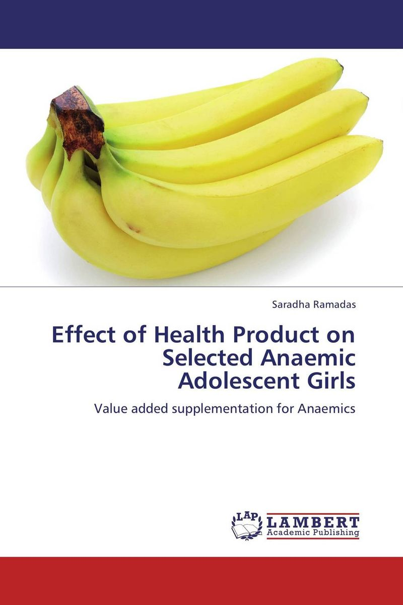 Effect of Health Product on Selected Anaemic Adolescent Girls maria salet ferreira novellino brazilian adolescent mothers