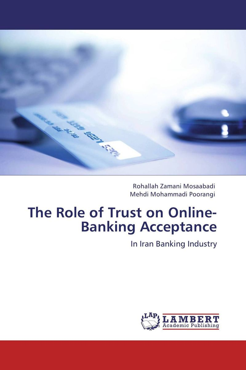 The Role of Trust on Online-Banking Acceptance