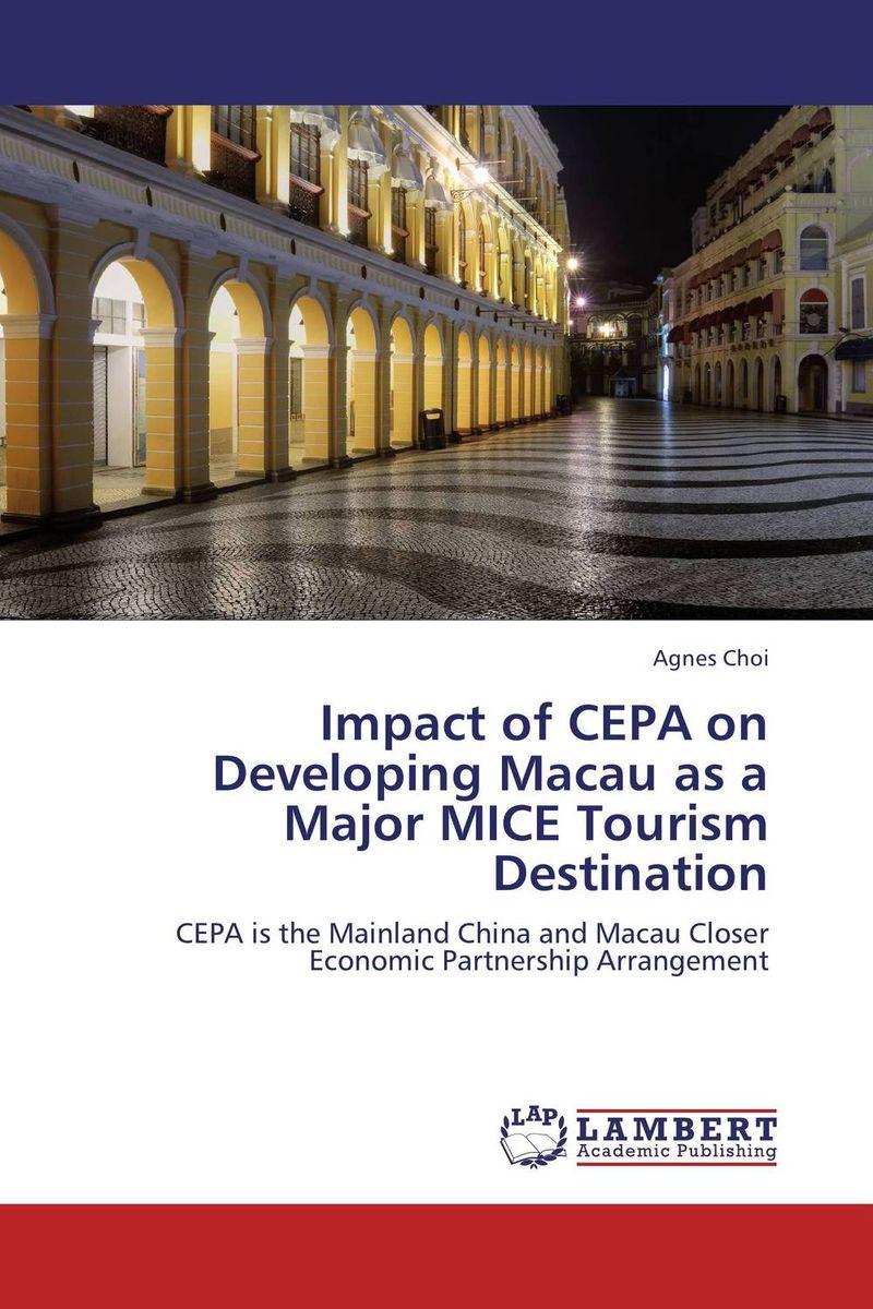 Impact of CEPA on Developing Macau as a Major MICE Tourism Destination impact of dubai tourism on uae economy and the neighboring gulf states