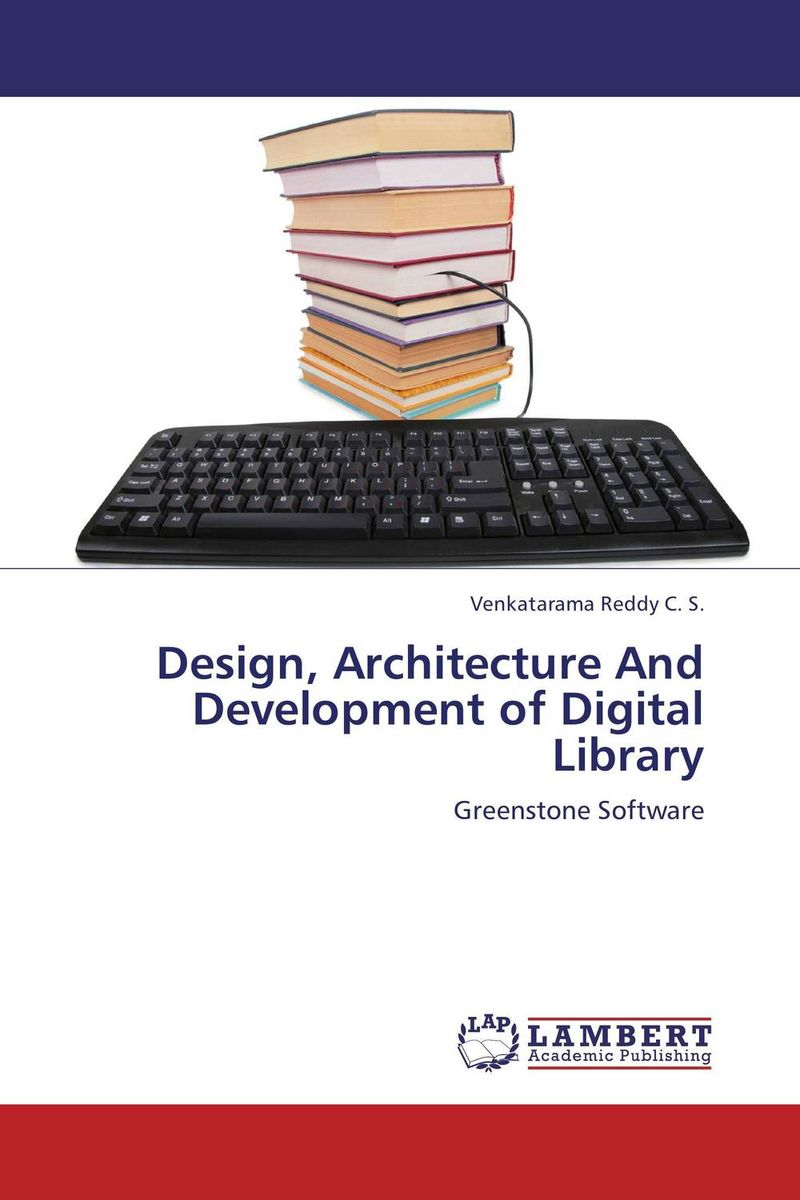 Design, Architecture And Development of Digital Library present status of digital information resources and users perceptions