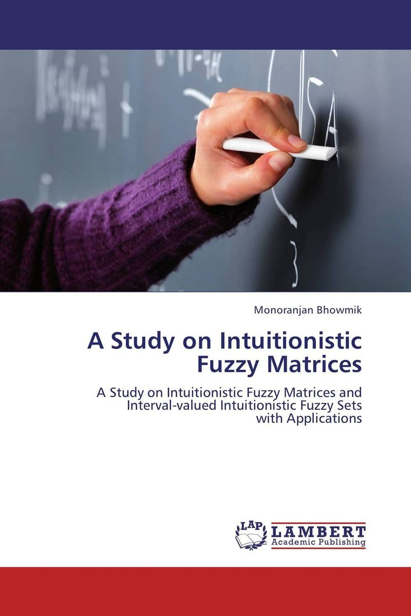 A Study on Intuitionistic Fuzzy Matrices a monogram on design