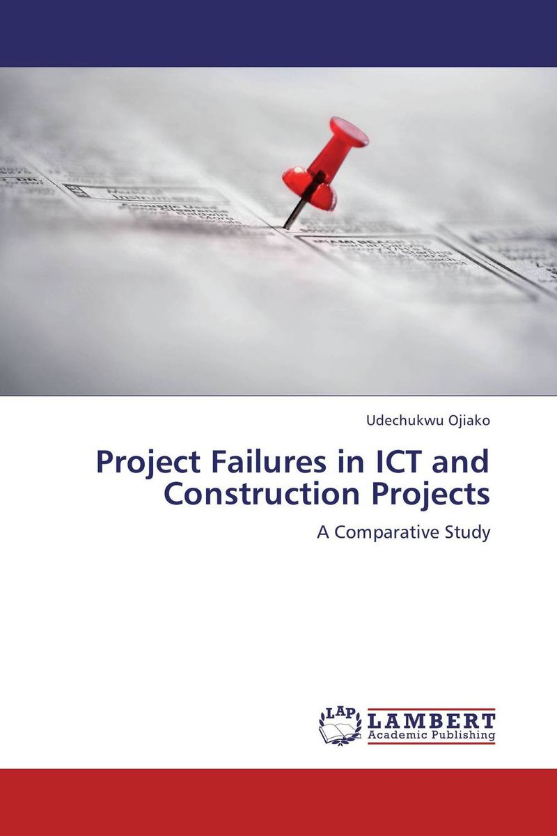 Project Failures in ICT and Construction Projects managing projects made simple
