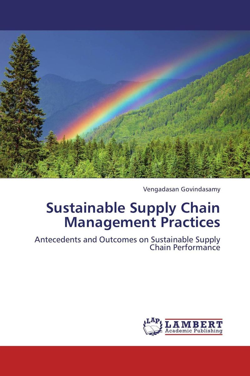 Sustainable Supply Chain Management Practices vengadasan govindasamy sustainable supply chain management practices