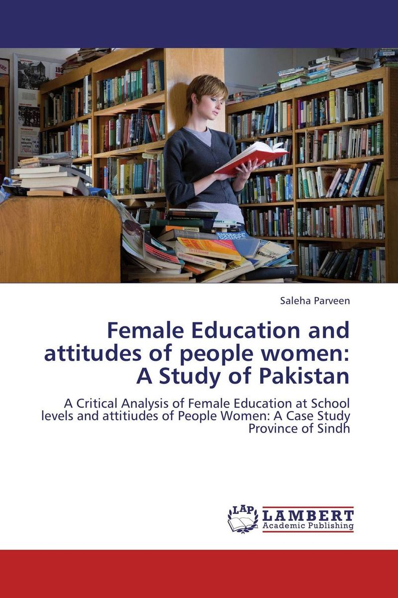 Female Education and attitudes of people women: A Study of Pakistan