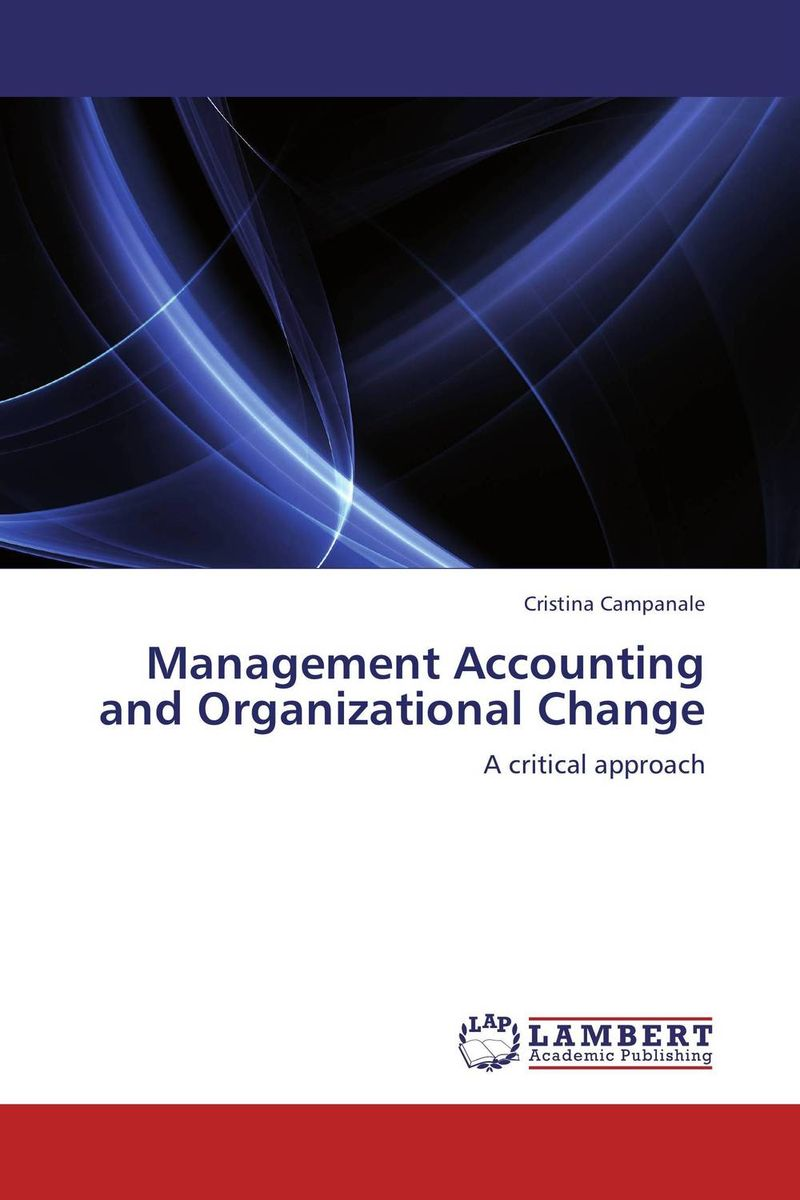 Management Accounting and Organizational Change understanding and managing change in healthcare