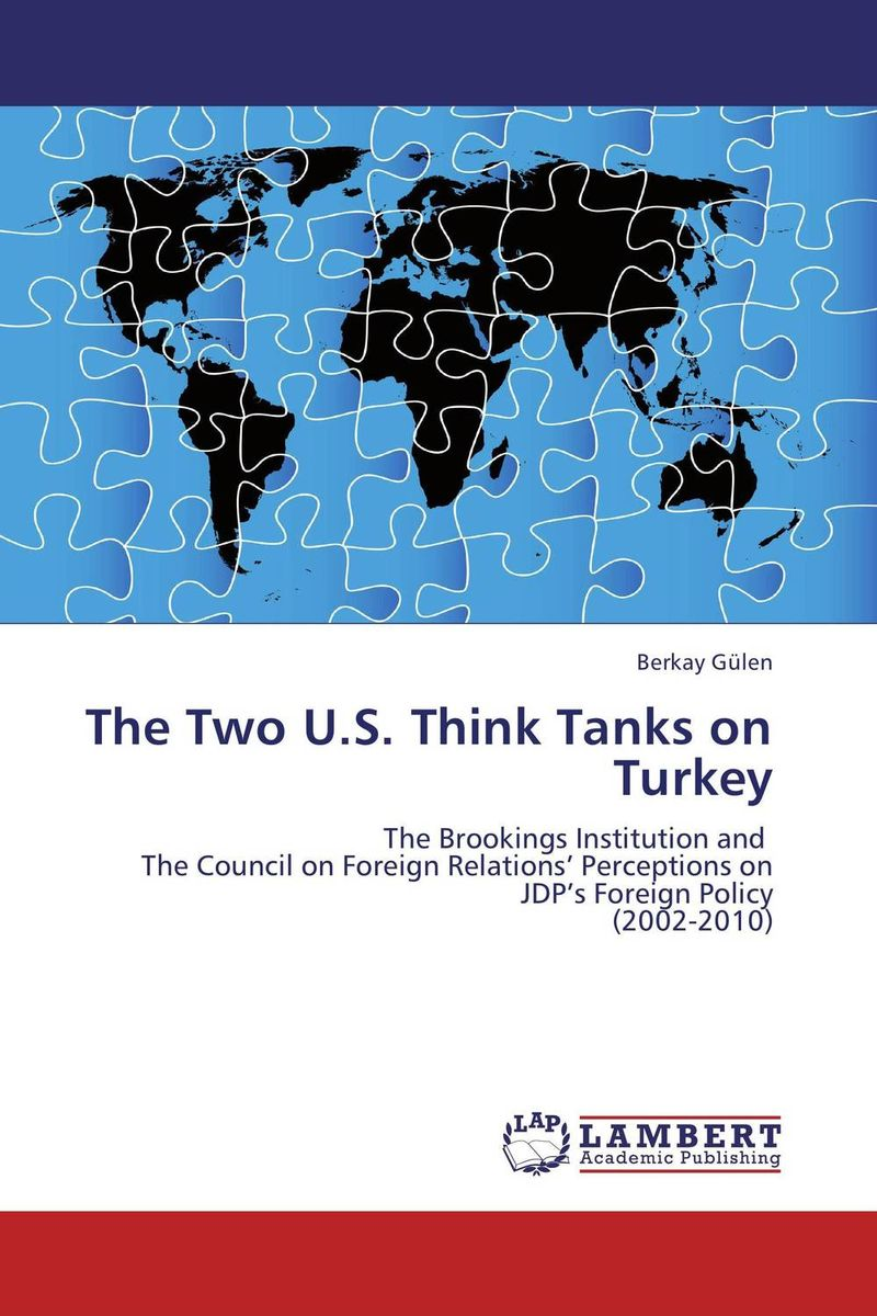 The Two U.S. Think Tanks on Turkey the emergence of kantian culture in turkish foreign policy 1980 2012