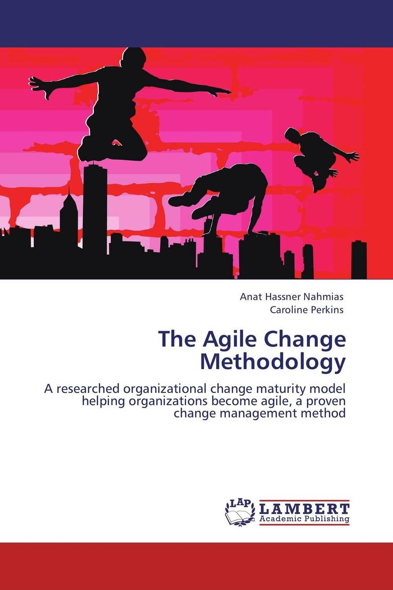The Agile Change Methodology david sibbet visual leaders new tools for visioning management and organization change