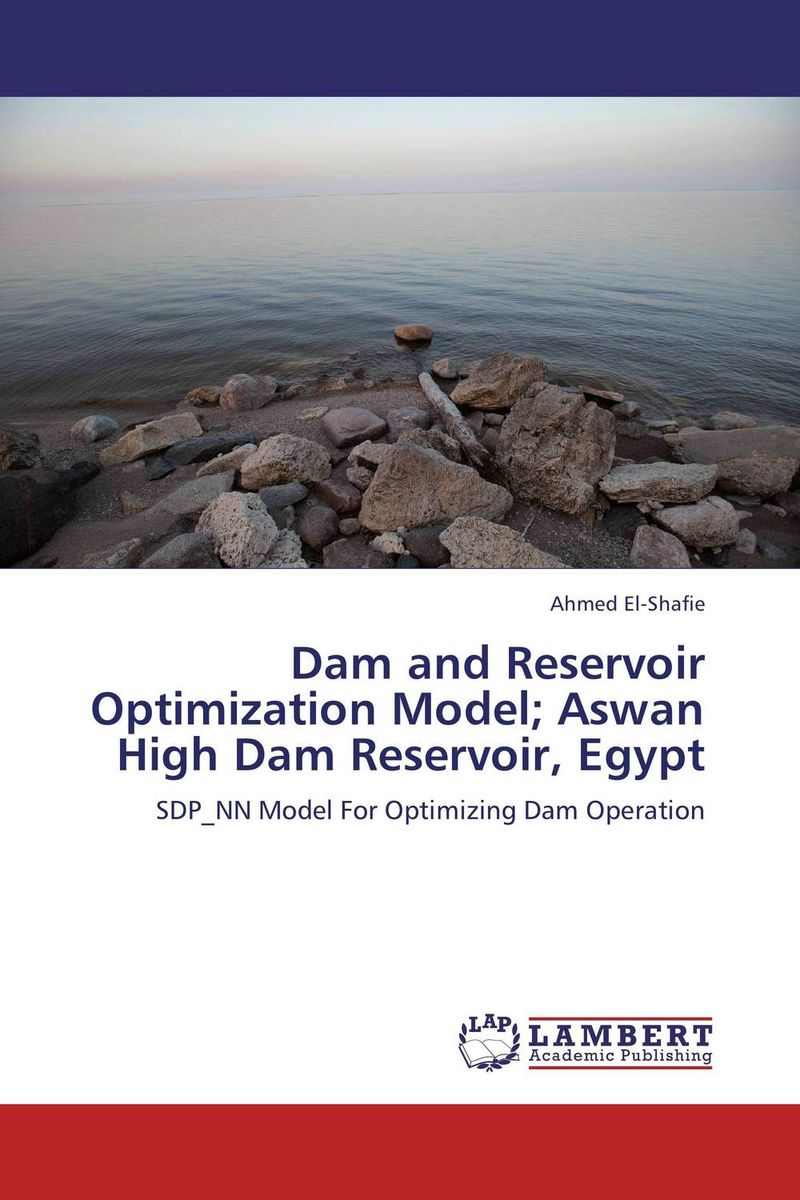 Dam and Reservoir Optimization Model; Aswan High Dam Reservoir, Egypt thomas stanton managing risk and performance a guide for government decision makers