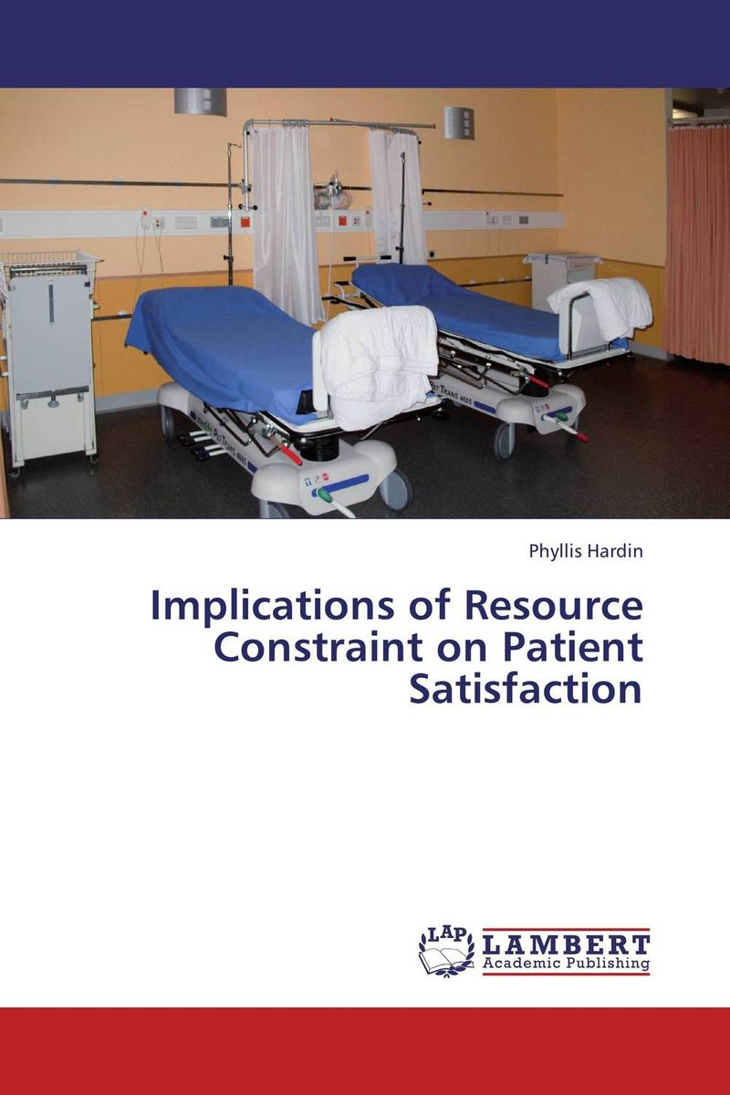 Implications of Resource Constraint on Patient Satisfaction global issues in health care systems