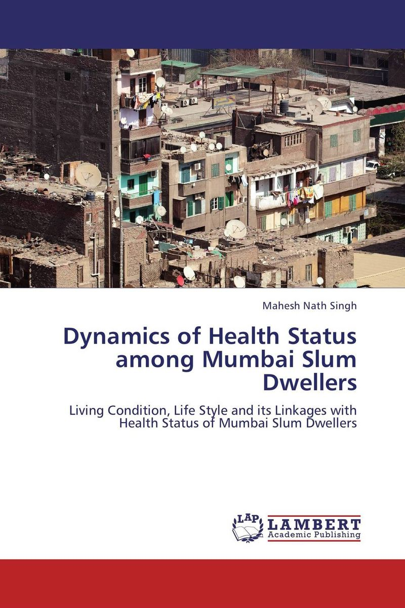 Dynamics of Health Status among Mumbai Slum Dwellers