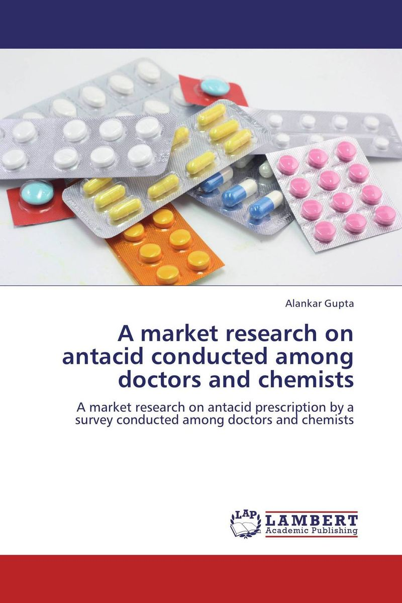 A market research on antacid conducted among doctors and chemists anneke scheepers dublin s image among the dutch market