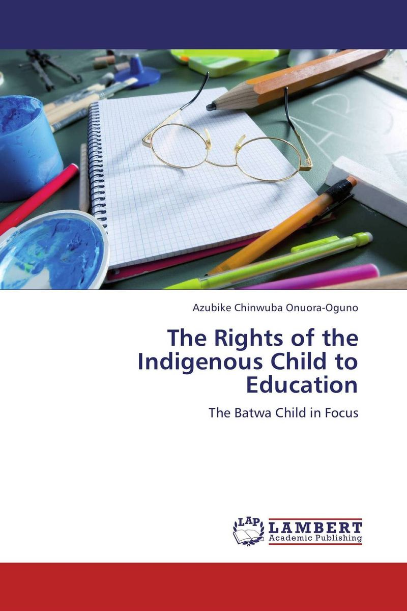 The Rights of the Indigenous Child to Education challenges and opportunities of indigenous church leaders in uganda