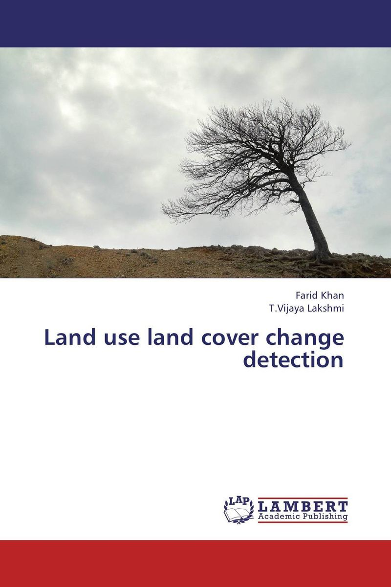 Land use land cover change detection land cover classification by digital image processing