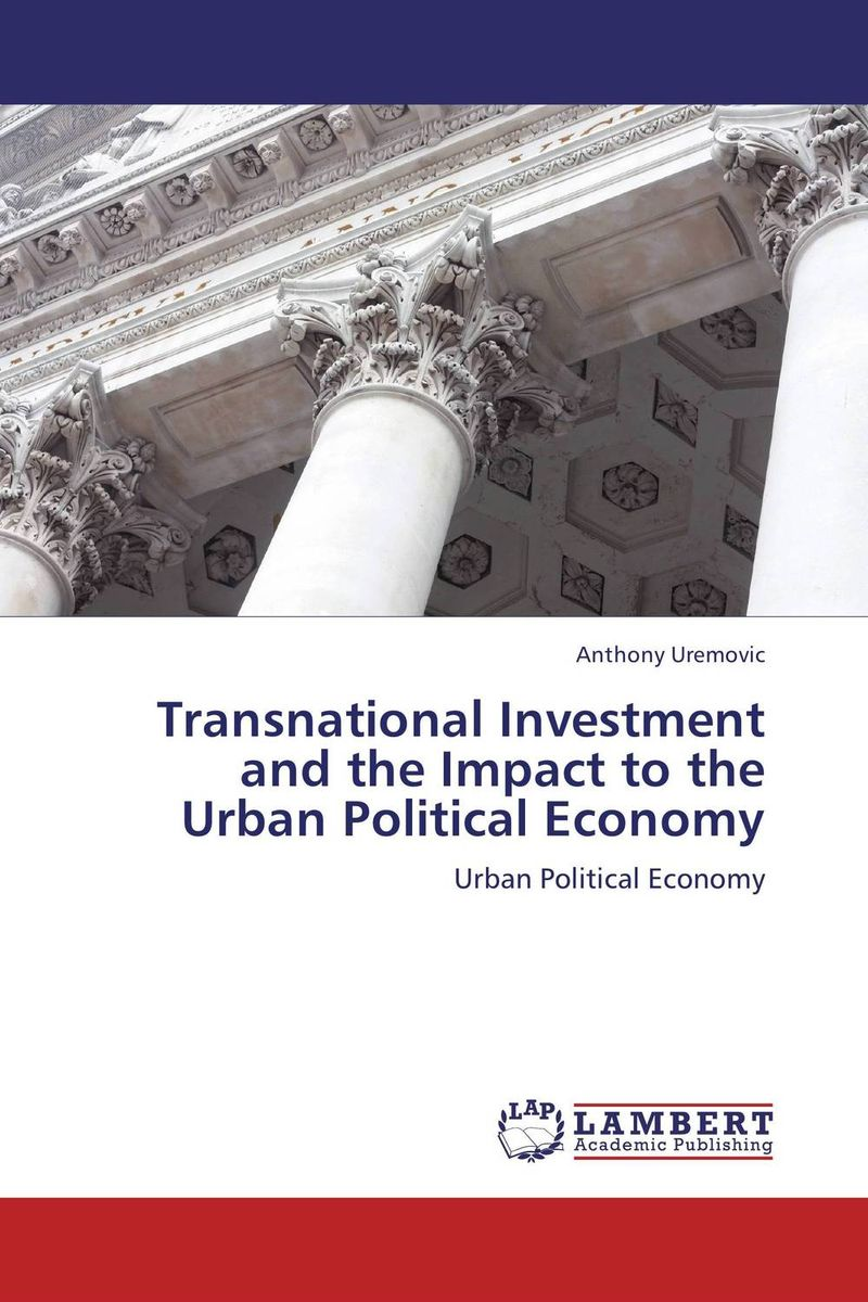 Transnational Investment and the Impact to the Urban Political Economy wesley whittaker a the little book of venture capital investing empowering economic growth and investment portfolios