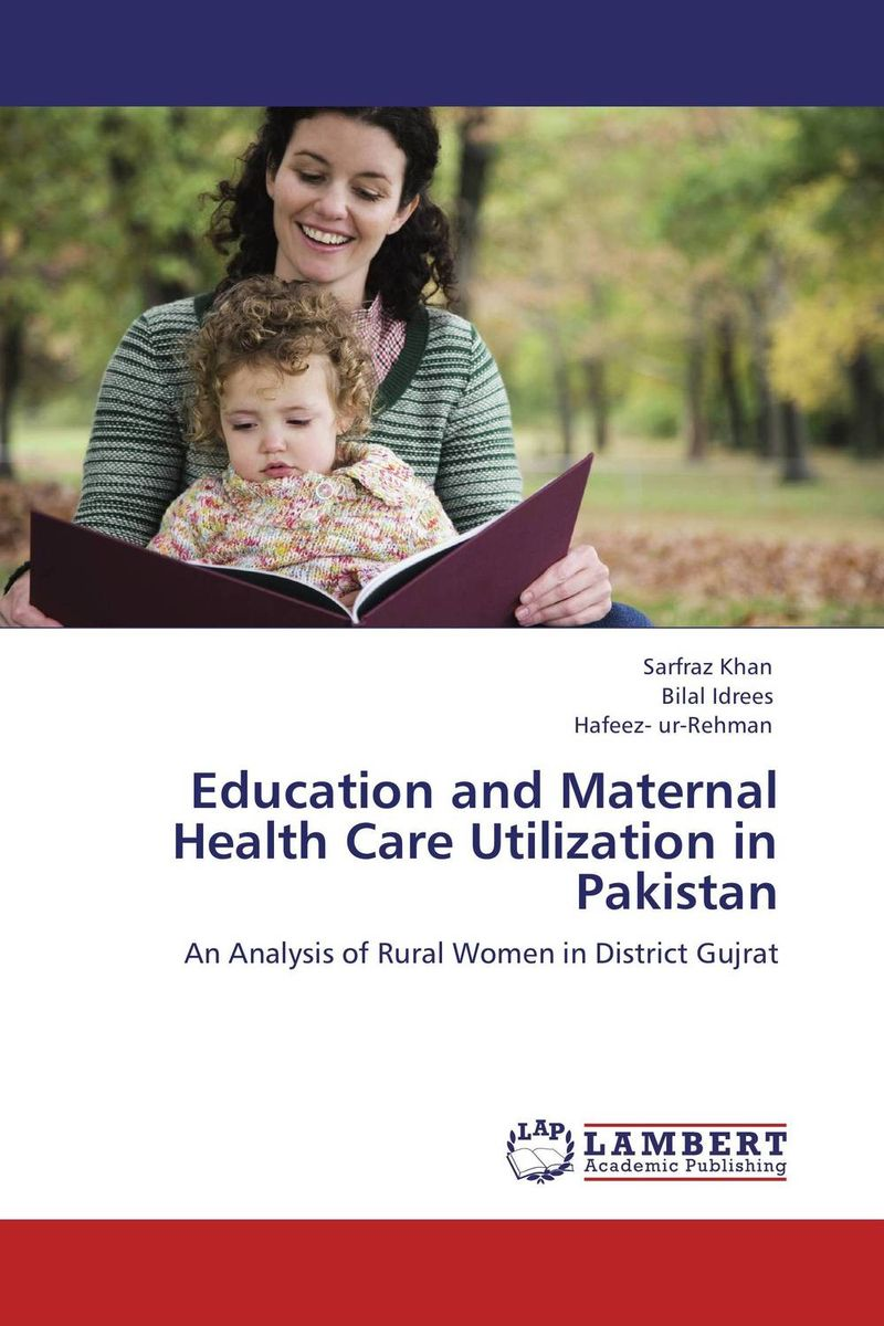 Education and Maternal Health Care Utilization in Pakistan