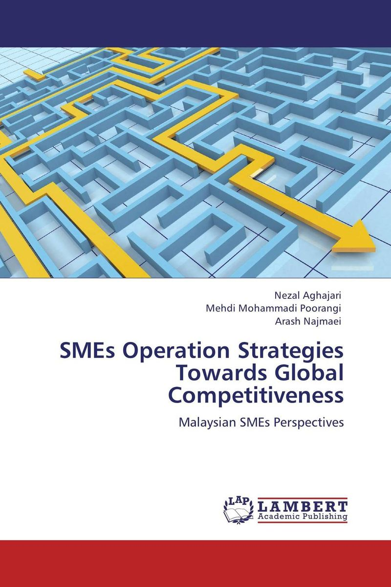 SMEs Operation Strategies Towards Global Competitiveness study of global competitiveness of indian and chinese
