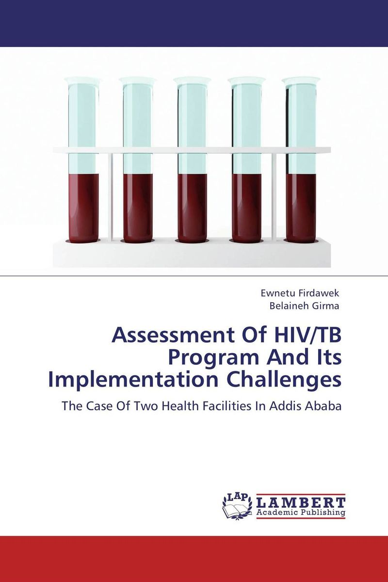 Assessment Of HIV/TB Program And Its Implementation Challenges nutritional status of hiv positive patients