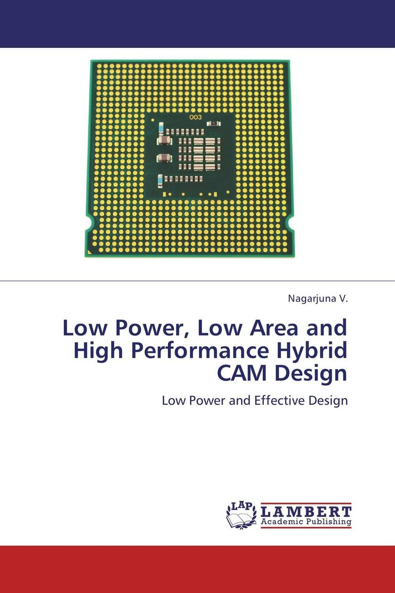 Low Power, Low Area and High Performance Hybrid CAM Design