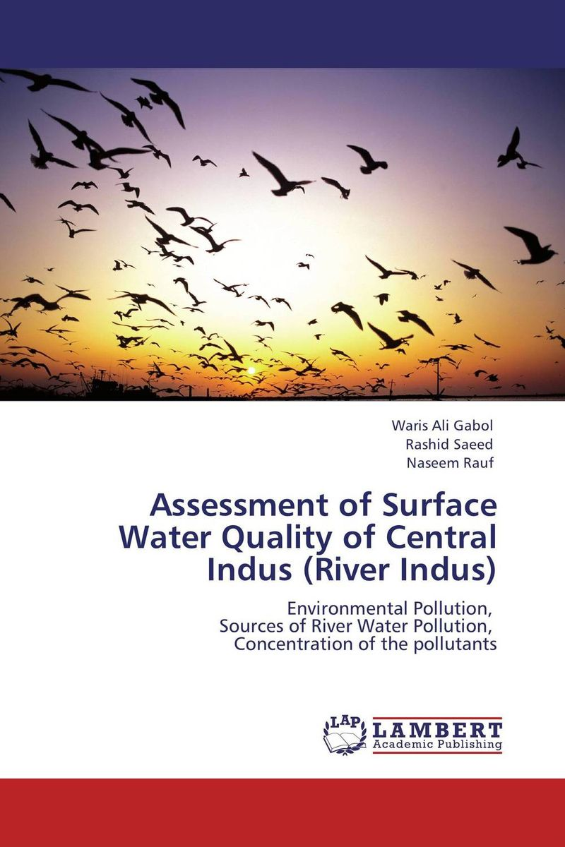Assessment of Surface Water Quality of Central Indus (River Indus) assessment guidance model for hemostatic of surface blutpunkte