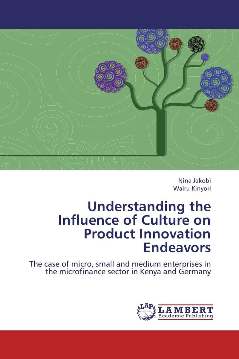 Understanding the Influence of Culture on Product Innovation Endeavors an essay concerning human understanding