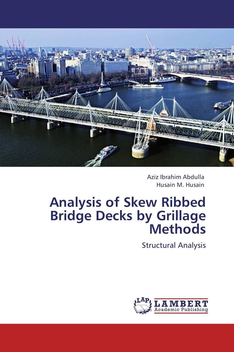 Analysis of Skew Ribbed Bridge Decks by Grillage Methods belousov a security features of banknotes and other documents methods of authentication manual денежные билеты бланки ценных бумаг и документов