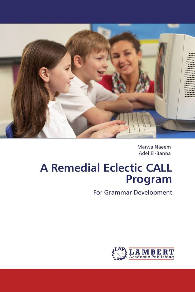 A Remedial Eclectic CALL Program an application of call in english subject