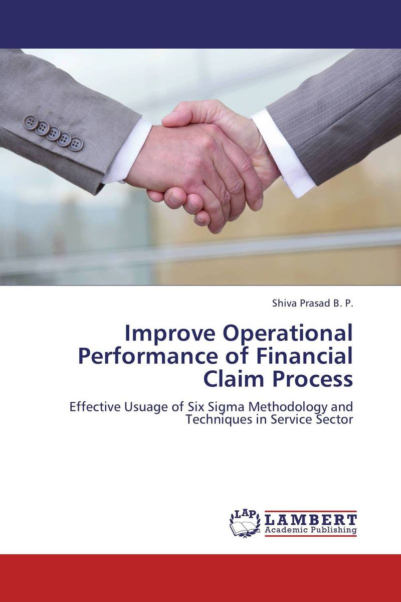 Improve Operational Performance of Financial Claim Process george eckes six sigma team dynamics the elusive key to project success